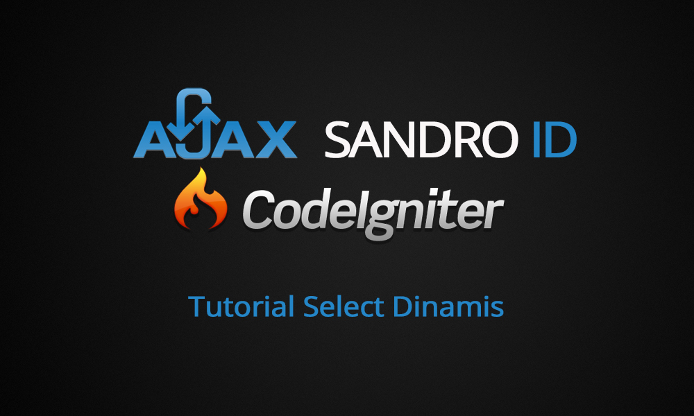 Membuat select (combo box) dinamis dengan Ajax dan Codeigniter